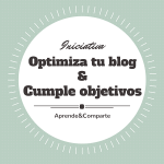 Objetivos para optimizar nuestro blog – Optimizando el Blog 1