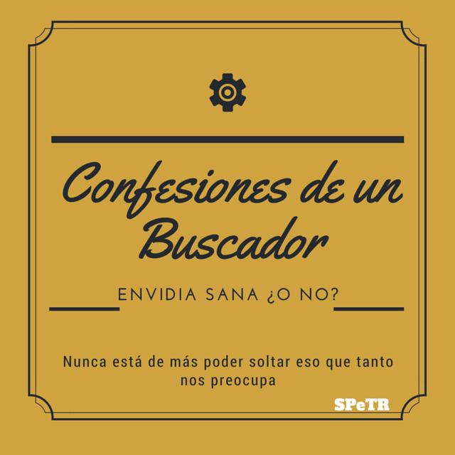 Envidia sana…¿o no?: Confesiones de un Buscador VI