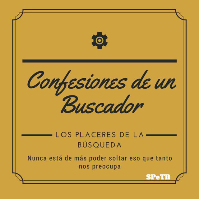 Los placeres de la búsqueda: Confesiones de un Buscador IV