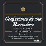 Historias para no dormir (o buscar) – Confesiones de una Buscadora VIII