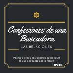Las relaciones – Confesiones de una Buscadora IV