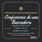 ¿Quién dijo que fuera fácil embarazarse? – Confesiones de una Buscadora X