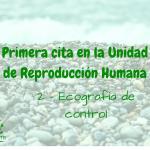 Primera cita en la Unidad de Reproducción 2 – Ecografía de control