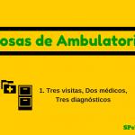 Tres visitas, Dos médicos, Tres diagnósticos – Cosas de Ambulatorio 1