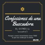 El Estrés – Confesiones de una Buscadora VII