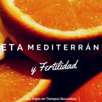 Dieta Mediterránea y fertilidad de mujeres y hombres