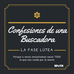 La fase lútea. Confesiones de una Buscadora 2.