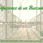 Expectativas ante los seminogramas – Confesiones de un Buscador XII