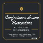 El Síndrome Premenstrual – Confesiones de una Buscadora III