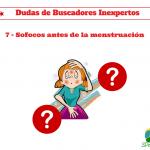Sofocos antes de la menstruación – Dudas de Buscadores Inexpertos 7