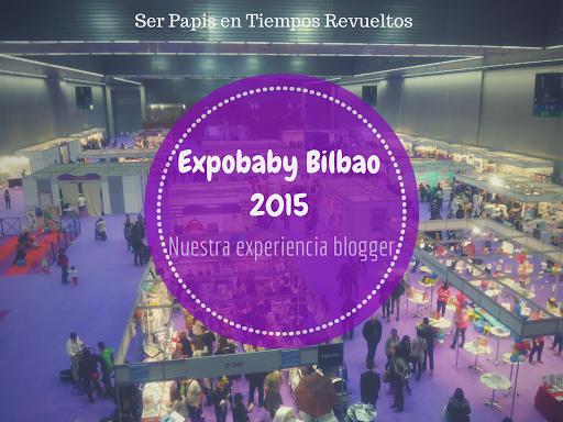 Expobaby Bilbao ¡Nuestra Primera Experiencia Blogger!