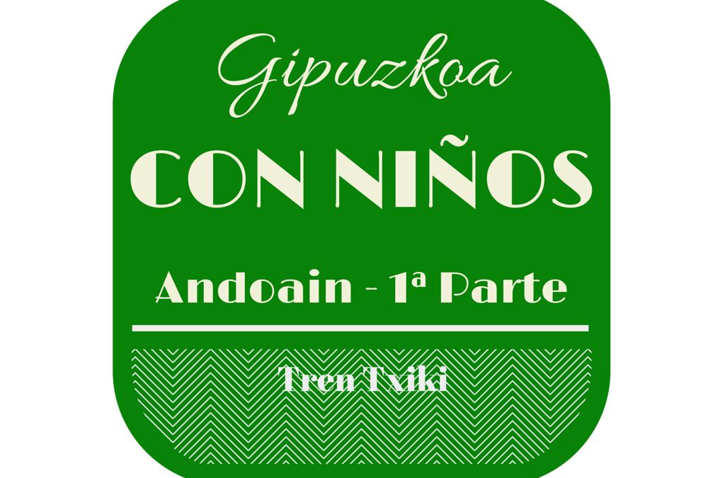 Tren Txiki (Andoain) – Gipuzkoa con niños 4