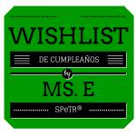Mi wishlist para el Cumpleaños