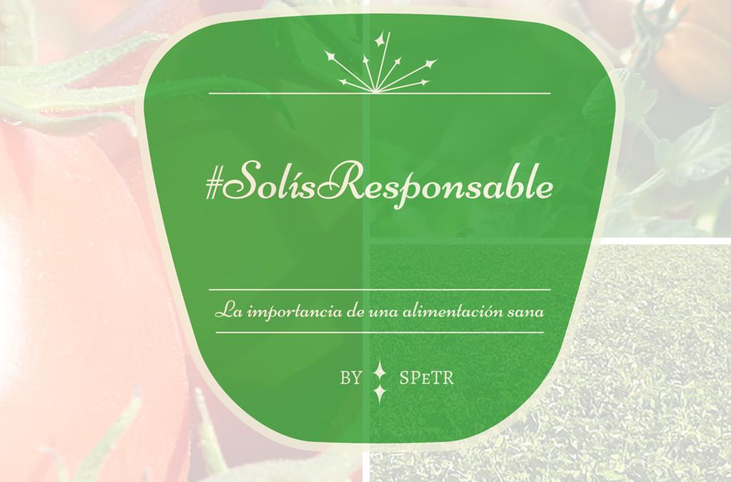 #SolísResponsable o La importancia de una alimentación sana