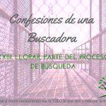 Llorar, parte del proceso de búsqueda – Confesiones de una Buscadora XXIII