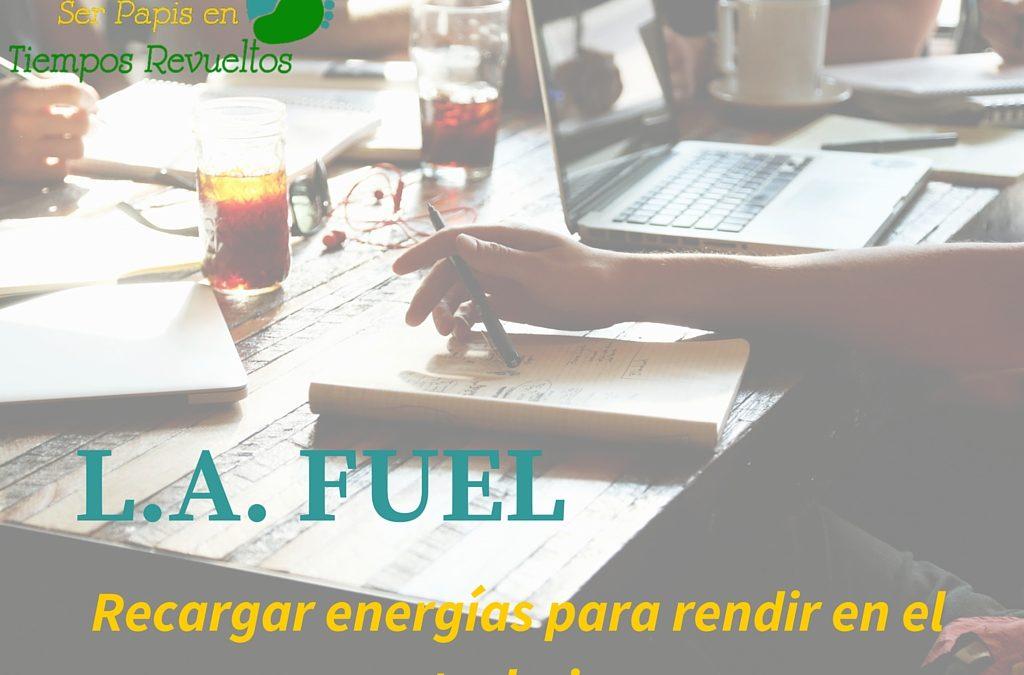L.A. Fuel – Recargar energías para rendir en el trabajo