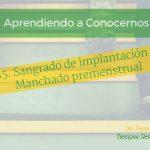 Sangrado de implantación o Manchado premenstrual – Aprendiendo a Conocernos 15