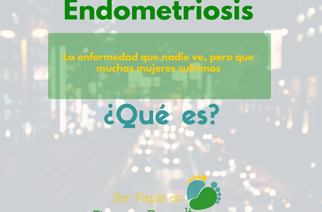 Endometriosis ¿Qué es?