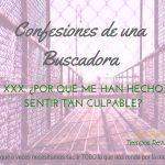 ¿Por qué me han hecho sentir tan culpable? – Confesiones de una Buscadora XXX