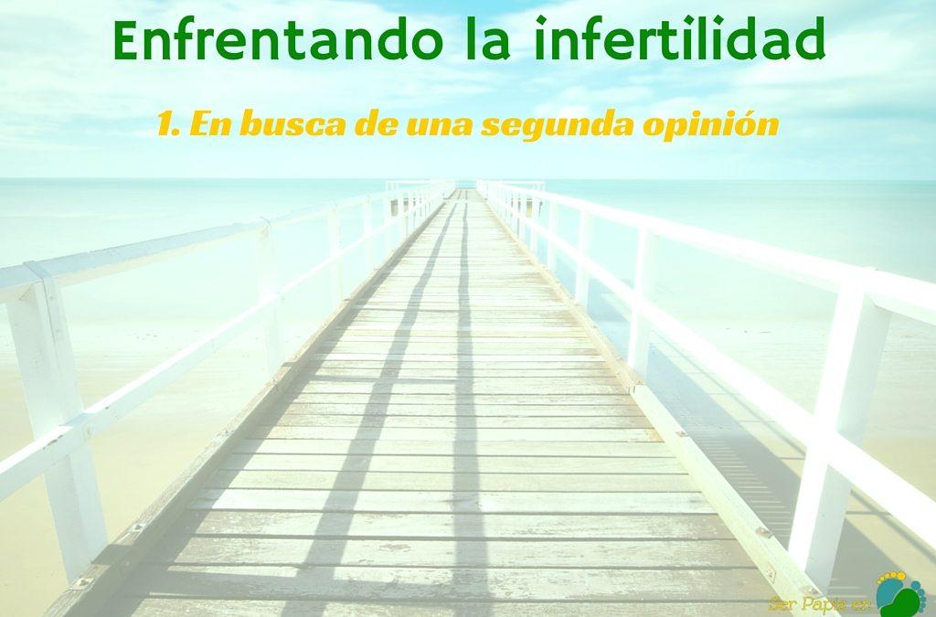 Enfrentando la infertilidad: En busca de una segunda opinión