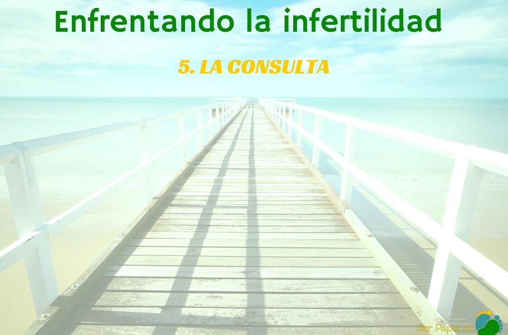 Enfrentando la infertilidad: LA CONSULTA