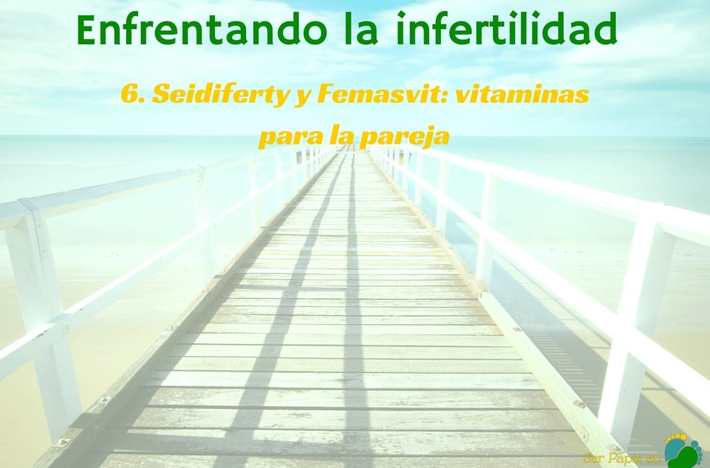 Enfrentado la Infertilidad: Seidiferty y Femasvit: vitaminas para la pareja
