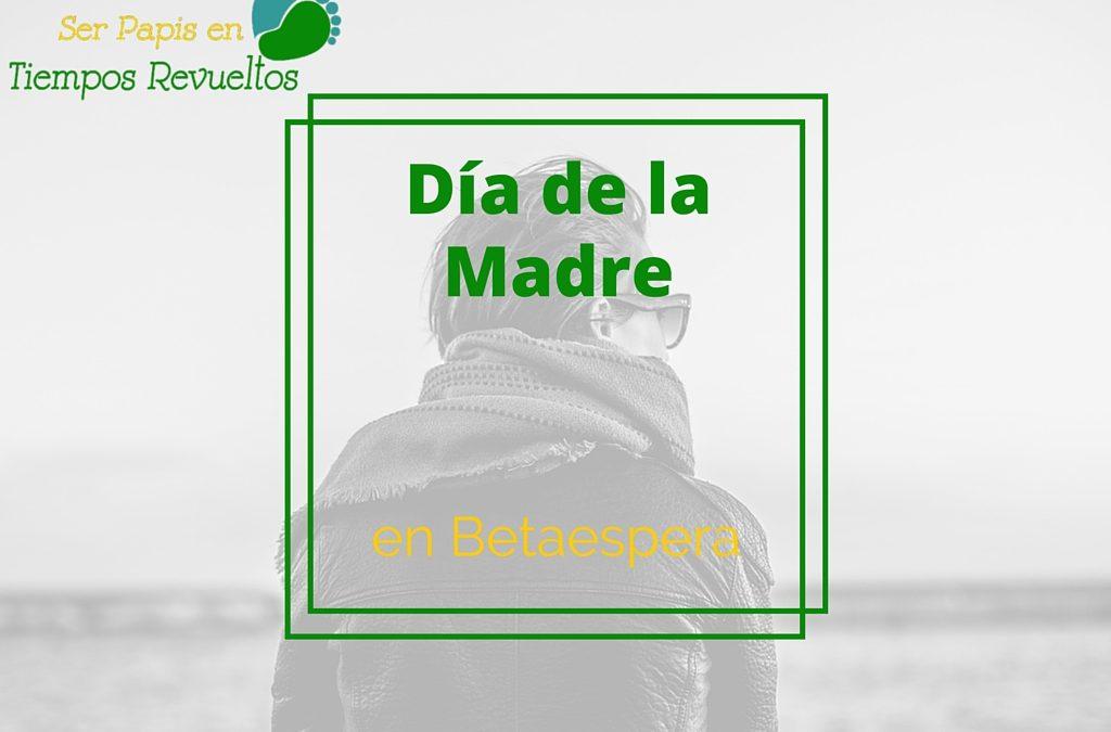 Día de la Madre en Betaespera