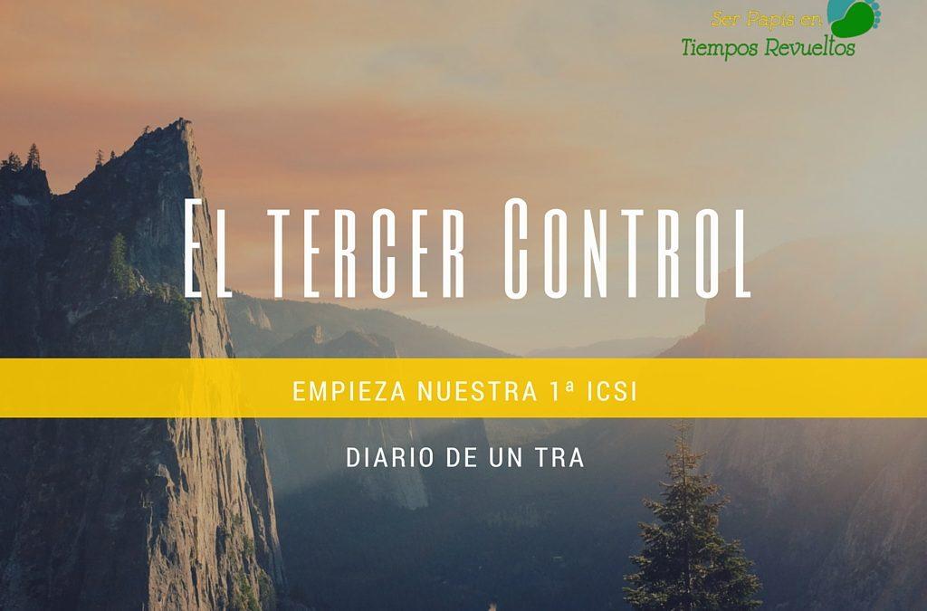 Nuestro tercer control para la ICSI