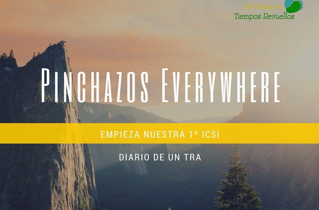 Pinchazos ¡Everywhere!