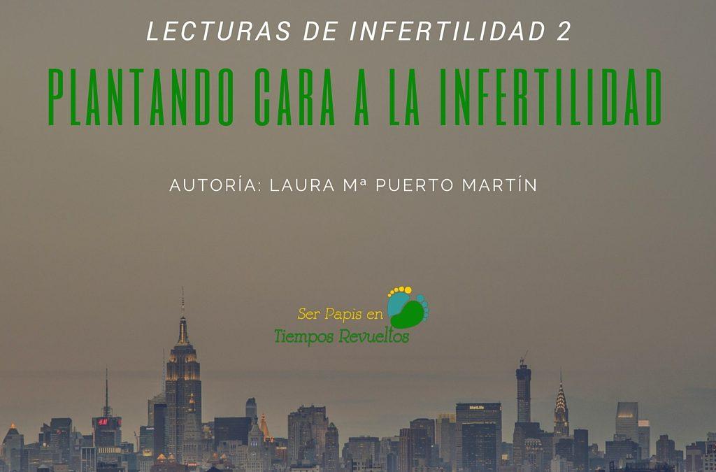 Lecturas sobre Infertilidad – Plantando Cara a la Infertilidad