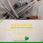 Menopur: ¿Qué es y cuál es su función?