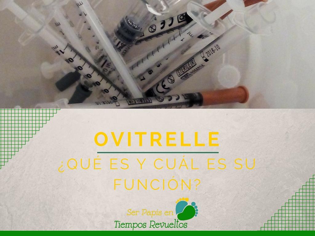 Ovitrelle: ¿Qué es y cuál es su función?