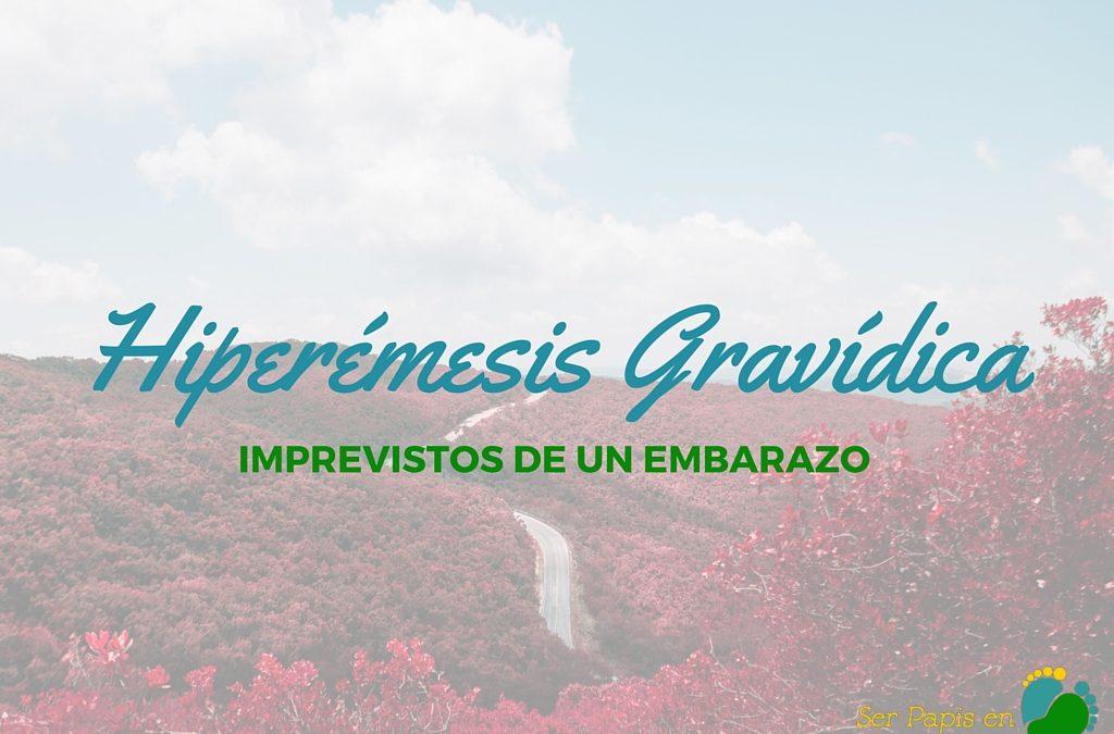 Hiperémesis Gravídica ¿Qué es?