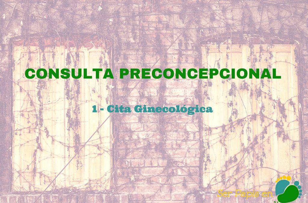 Consulta preconcepcional (Parte 1) – Cita Ginecológica