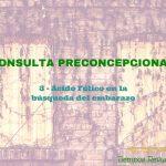 Ácido Fólico en la búsqueda del embarazo – Consulta preconcepcional (Parte 3)
