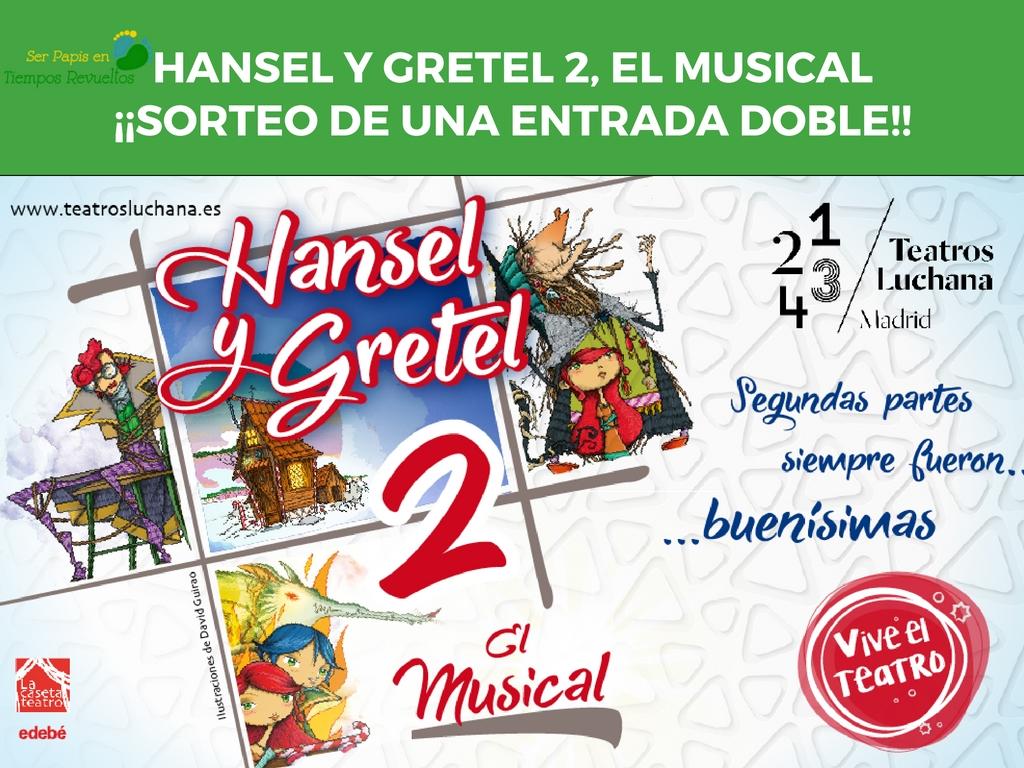 [CERRADO] Teatro Hansel y Gretel 2 – El retorno de la bruja + SORTEO Entrada doble