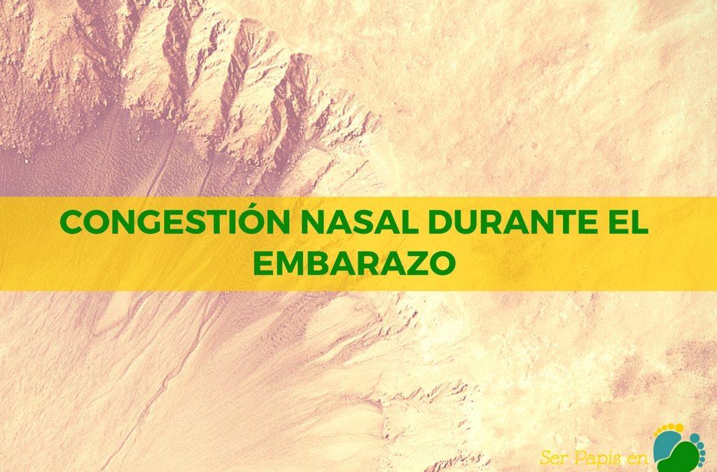 Congestión nasal durante el embarazo: rinitis del embarazo, sequedad nasal y sangrados leves de nariz