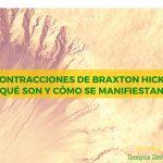 Contracciones de Braxton Hicks: ¿Qué son y cómo se manifiestan?