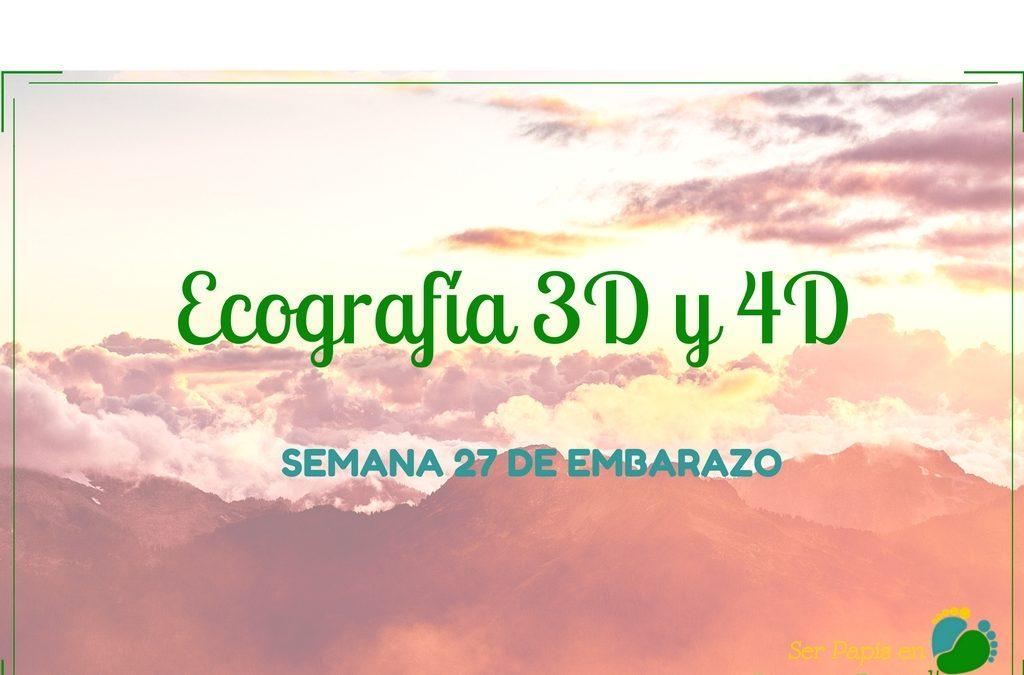 Ecografía 3D y 4D – Semana 27