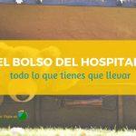 El bolso del hospital: todo lo que tienes que llevar