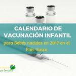 Calendario de vacunación infantil para bebés nacidos 2017 en el País Vasco