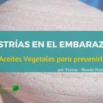 Estrías en el embarazo: 3 aceites vegetales para prevenirlas
