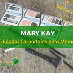 [Sello de Calidad] Cuidados corporales para #MamásMaryKay