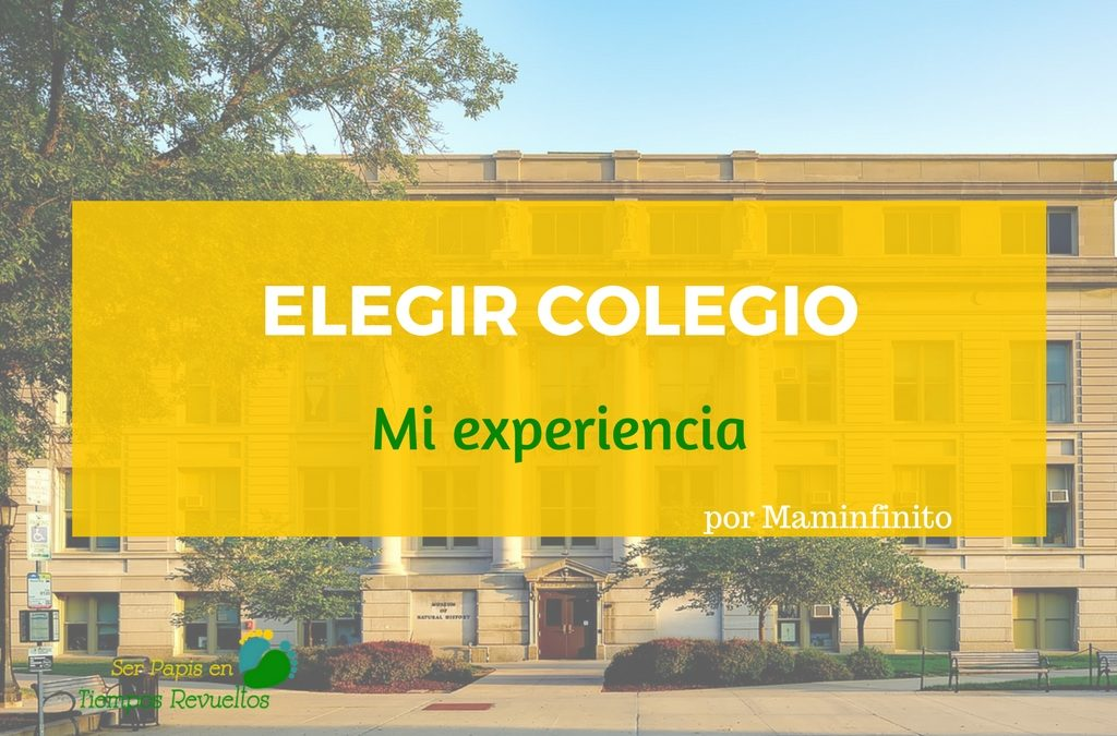 Elegir Colegio: Mi experiencia