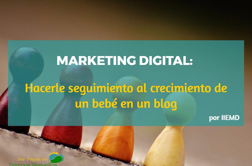 Marketing digital: Hacerle seguimiento al crecimiento de un bebé en un blog