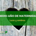 Medio año de maternidad: luces y sombras