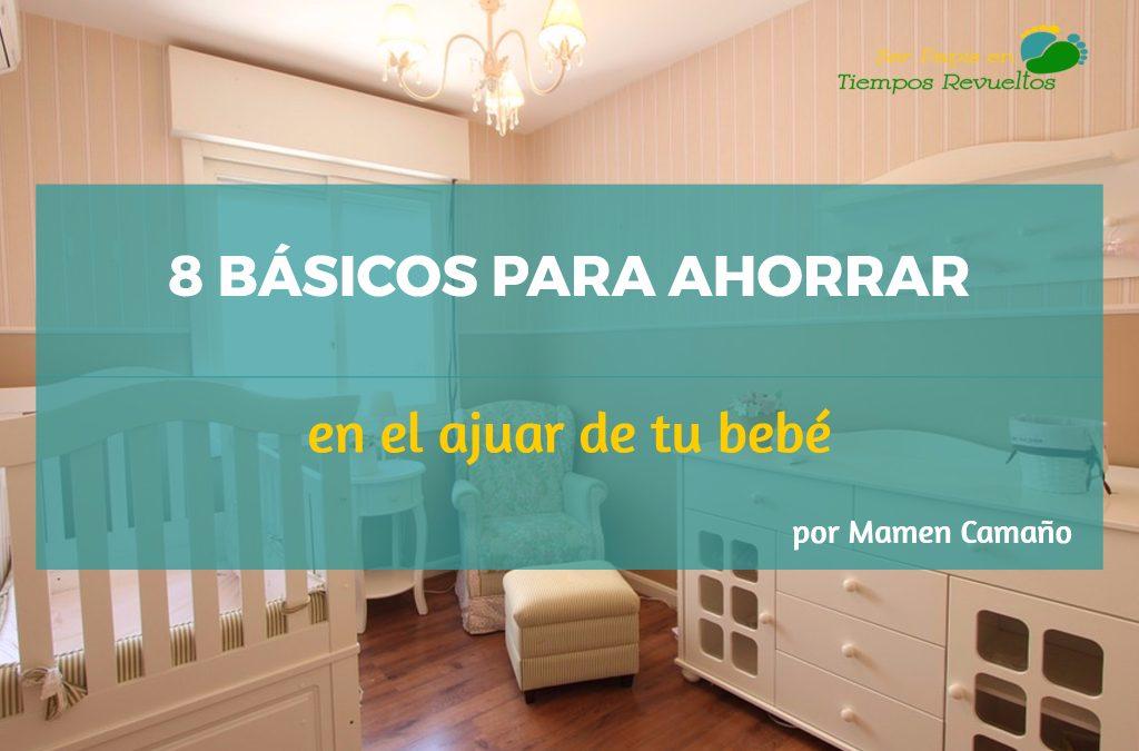 8 Básicos para ahorrar en el ajuar de tu bebé