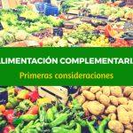 Alimentación complementaria en bebés: primeras consideraciones