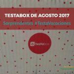 Testabox Agosto 2017: ¡Sorprendentes #TestaVacaciones!