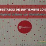 Testabox de septiembre 2017: #TestaVuelve especial Unilever